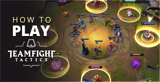 Teamfight Tactics Guide : How to Play Teamfight Tactics (TFT
