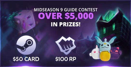 MOBAFire Midseason 9 Guide Contest! :: League of Legends