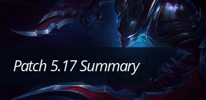 Check out the patch 5.17 summary!