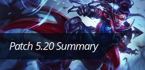 Check out the patch 5.20 summary!