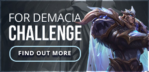 Weekly Challenge - For Demacia!