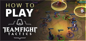 How To Play Team Fight Tactics
